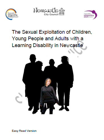 The Sexual Exploitation of Children, Young People and Adults with a Learning Disability in Newcastle Easy Read Version